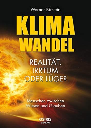 Klimawandel - Realität, Irrtum oder...